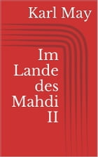Im Lande des Mahdi II by Karl May