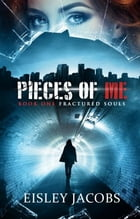 Pieces of Me by Eisley Jacobs