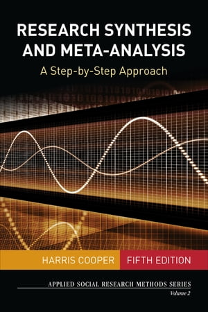 Research Synthesis and Meta-Analysis A Step-by-Step Approach