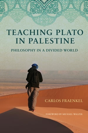 Teaching Plato in Palestine Philosophy in a Divided World