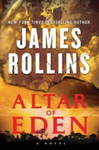Altar of Eden: A Novel: A Novel by James Rollins