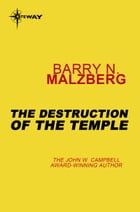 The Destruction of the Temple by Barry N. Malzberg