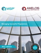Managing Successful Programmes 2011 Edition by AXELOS