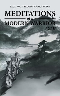 Meditations of a Modern Warrior: Vol II