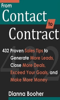 From Contact to Contract: 432 Proven Sales Tips to Generate More Leads, Close More Deals, Exceed…