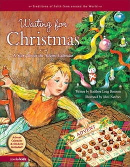 Book Waiting for Christmas: A Story about the Advent Calendar by Kathleen Long Bostrom