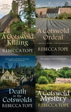 The Cotswold Mysteries Collection: A Cotswold Killing, A Cotswold Ordeal, Death in the Cotswolds, A Cotswold Mystery by Rebecca Tope