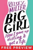Big Girl EXTENDED PREVIEW, CHAPTERS 1-4: How I Gave Up Dieting and Got a Life