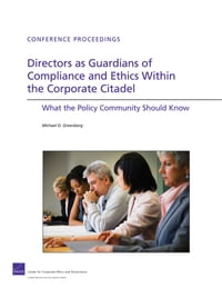 Directors as Guardians of Compliance and Ethics Within the Corporate Citadel: What the Policy…
