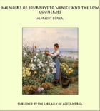 Memoirs of Journeys to Venice and the Low Countries by Albrecht Dürer