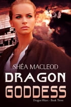 Dragon Goddess by Shéa MacLeod