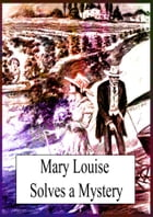 Mary Louise Solves A Mystery by L. Frank Baum