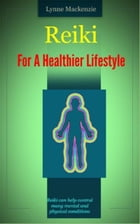 Reiki For A Healthier Lifestyle by Russ Chard