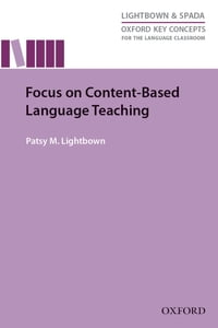 Focus on Content-Based Language Teaching - Oxford Key Concepts for the Language Classroom