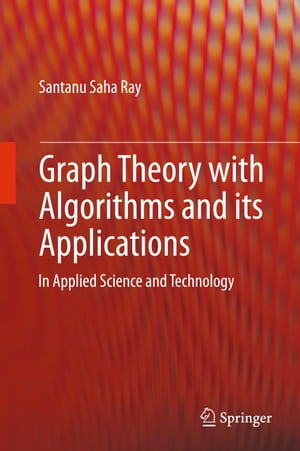 Graph Theory with Algorithms and its Applications: In Applied Science and Technology