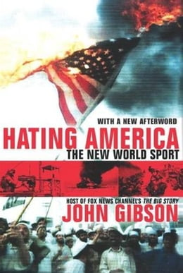 Book Hating America: The New World Sport by John Gibson