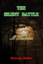 The Silent Battle by George Gibbs