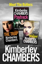 Kimberley Chambers 3-Book Butler Collection: The Trap, Payback, The Wronged by Kimberley Chambers