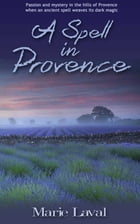 A Spell in Provence by Marie Laval
