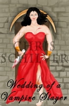 Wedding of a Vampire Slayer by Chris Schilver