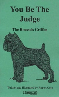 YOU BE THE JUDGE - THE BRUSSELS GRIFFON