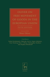 Oliver on Free Movement of Goods in the European Union: Fifth Edition