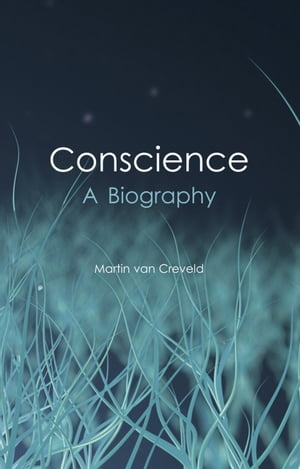 Conscience: A Biography