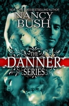 THE DANNER SERIES by Nancy Bush