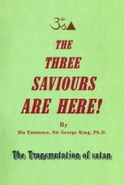 The Three Saviours Are Here by George King