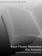 Bach Flower Remedies For Animals by Stefan Ball