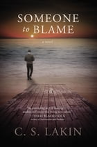 Someone to Blame by Susanne Lakin