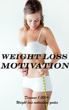 Weight Loss Motivation: Discover 1,000+ Weight Loss Motivation Quotes by Vasile Balaj