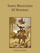 Town Musicians Of Bremen by Grimm's Fairytale