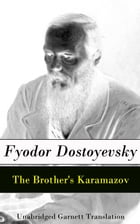 The Brother's Karamazov - Unabridged Garnett Translation by Fyodor Dostoyevsky