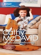 Baby's First Homecoming by Cathy McDavid