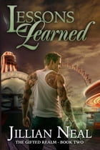 Lessons Learned (The Gifted Realm #2) by Jillian Neal