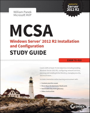 MCSA Windows Server 2012 R2 Installation and Configuration Study Guide Exam 70-410