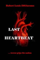 Last Heartbeat by Robert Louis DiGiacomo