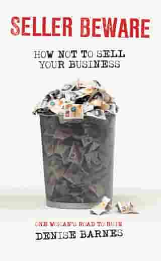 Seller Beware: How not to sell your business