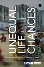 Unequal Life Chances: Equity and the Demographic Transition in India by Harsh Mander