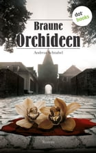 Braune Orchideen: Roman by Andreas Schnabel