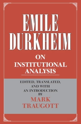 Book Emile Durkheim on Institutional Analysis by Emile Durkheim