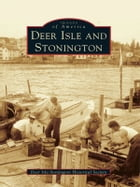 Deer Isle and Stonington by Deer Isle and Stonington Historical Society
