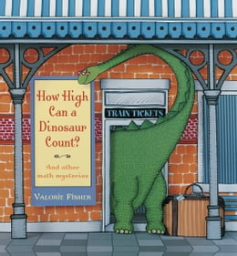 Book How High Can a Dinosaur Count?: ...and Other Math Mysteries by Valorie Fisher