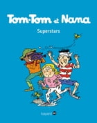 Tom-Tom et Nana - T22 - Superstars by Evelyne Passegand-Reberg