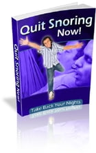Quit Snoring Now! by Lance Parker