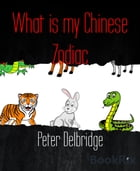 What is my Chinese Zodiac by Peter Delbridge