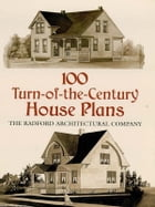 100 Turn-of-the-Century House Plans by Radford Architectural Co.