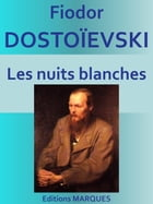 Les nuits blanches: Edition intégrale by Fiodor DOSTOÏEVSKI