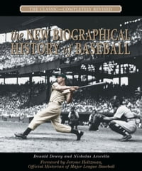 The New Biographical History of Baseball: The Classic-Completely Revised